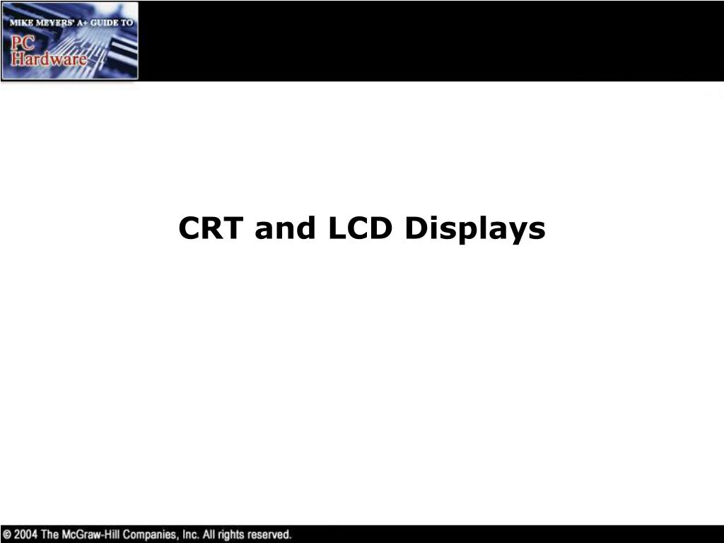 CRT and LCD Displays