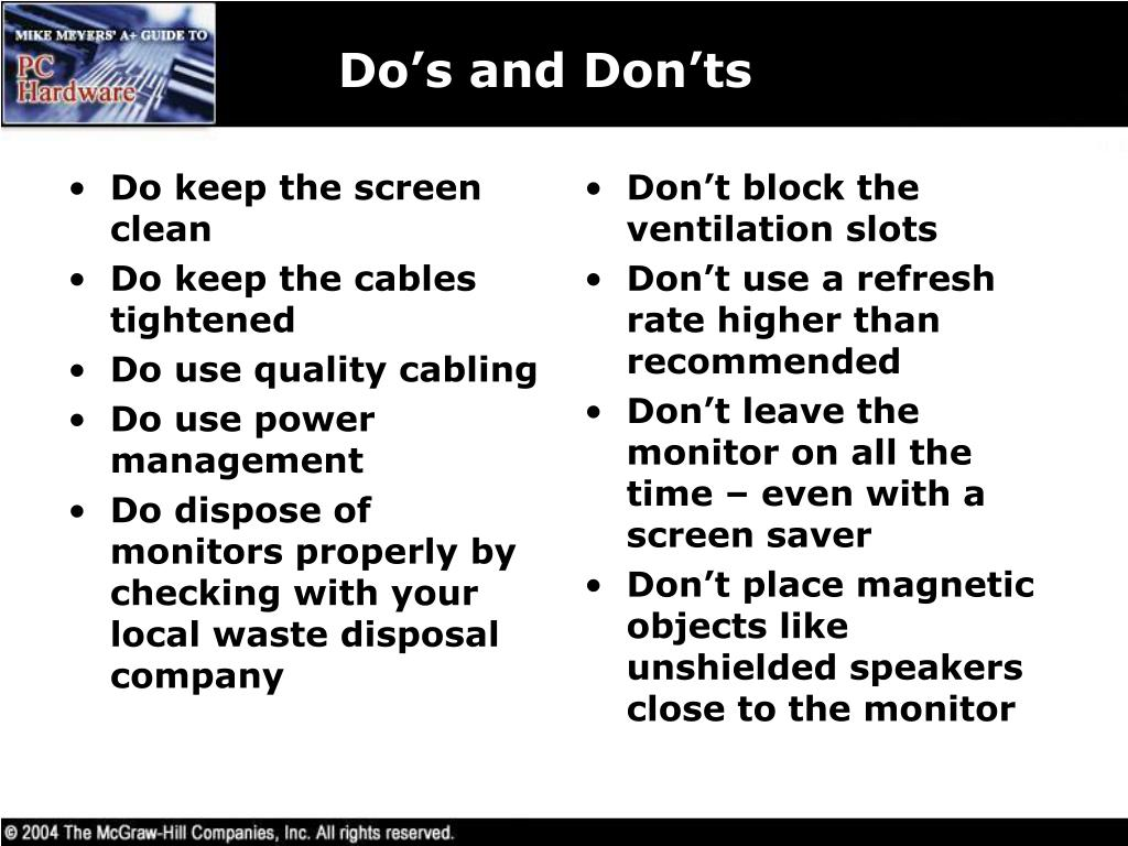 Do keep the screen clean