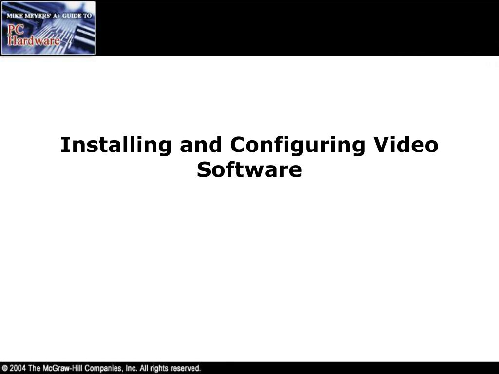 Installing and Configuring Video Software
