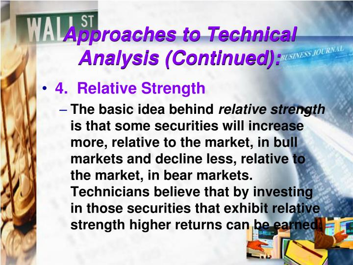 Approaches to Technical Analysis (Continued):
