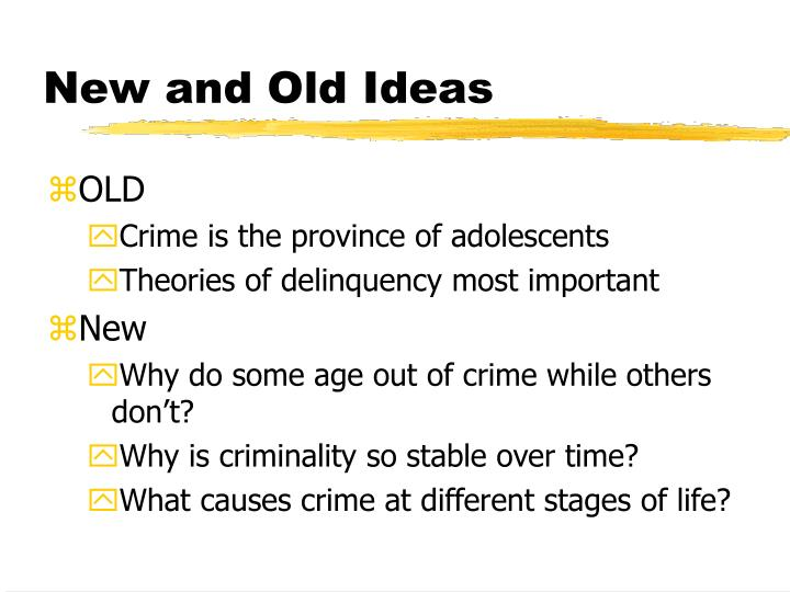 New and Old Ideas