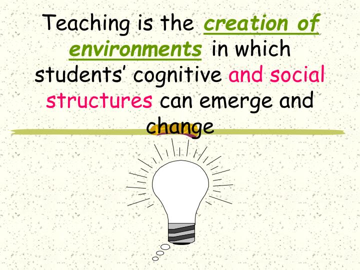 Teaching is the