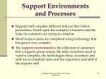 support environments and processes