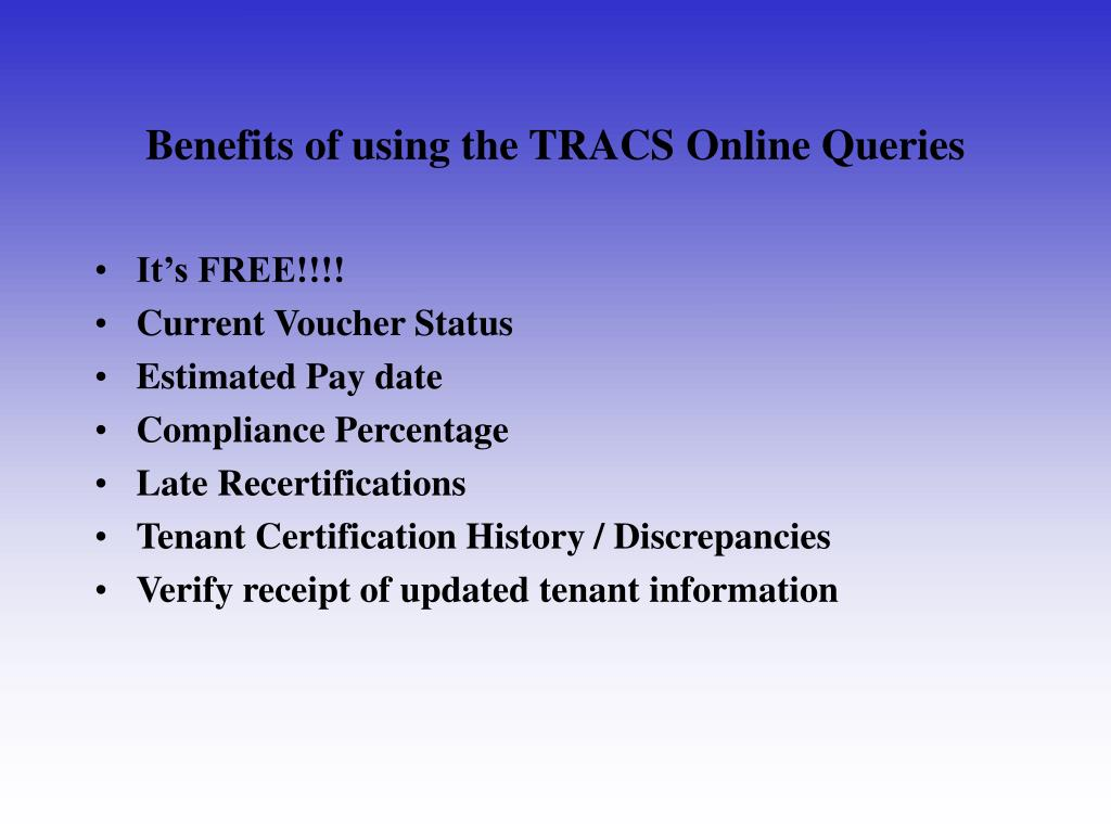 Benefits of using the TRACS Online Queries
