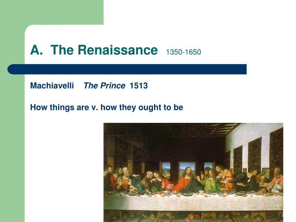 A.  The Renaissance