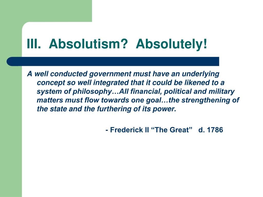 III.  Absolutism?  Absolutely!