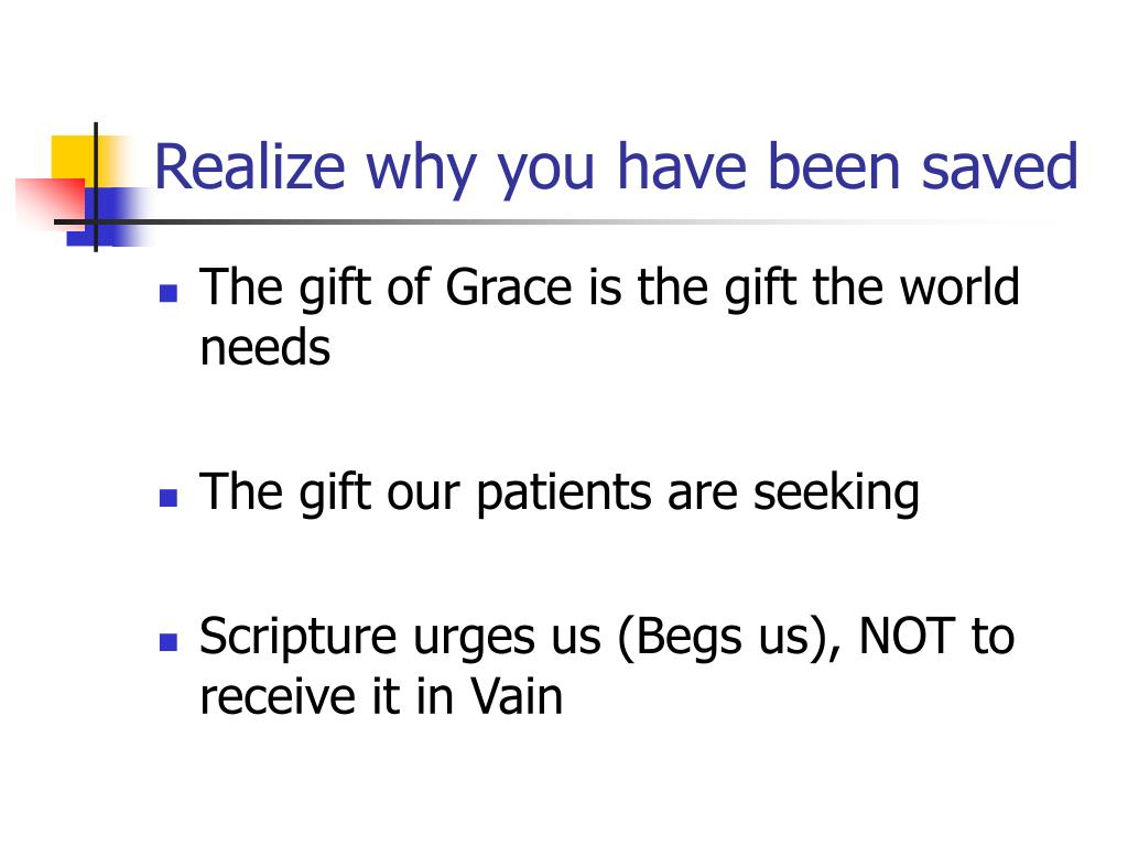 Realize why you have been saved