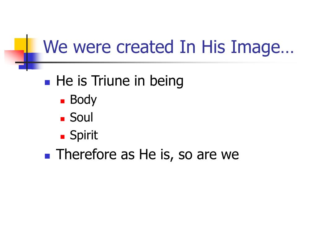 We were created In His Image…