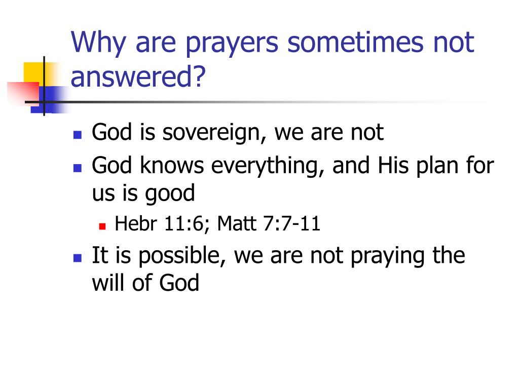 Why are prayers sometimes not answered?