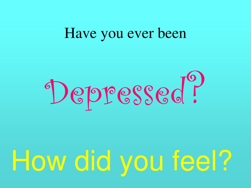 Have you ever been
