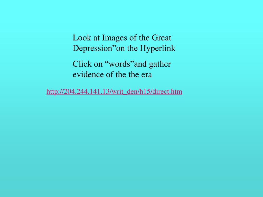 """Look at Images of the Great Depression""""on the Hyperlink"""