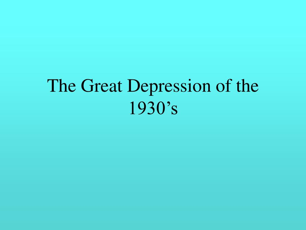 The Great Depression of the 1930's