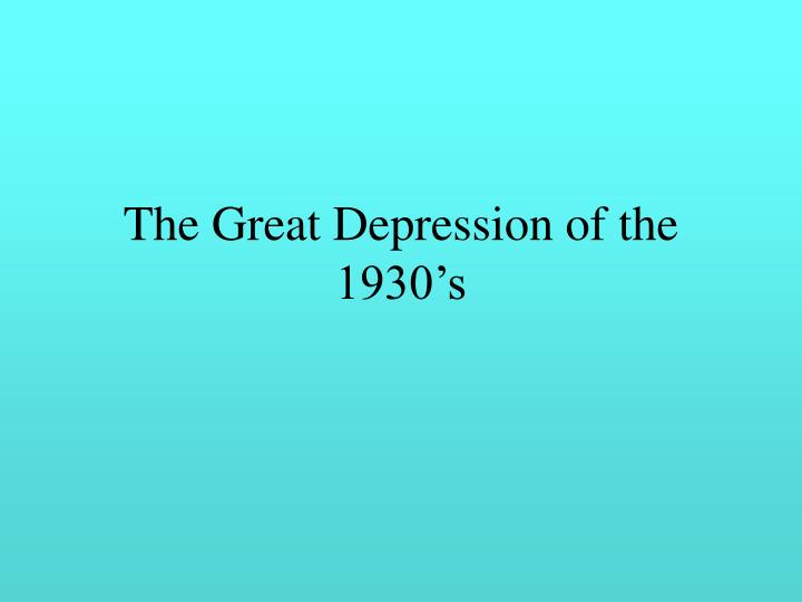 The great depression of the 1930 s
