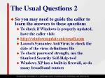 the usual questions 2