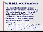 we ll stick to ms windows