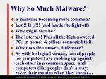 why so much malware