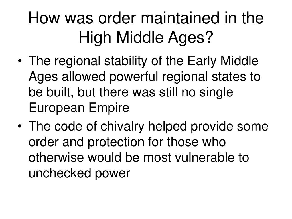 How was order maintained in the High Middle Ages?