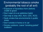 environmental tobacco smoke probably the root of all evil