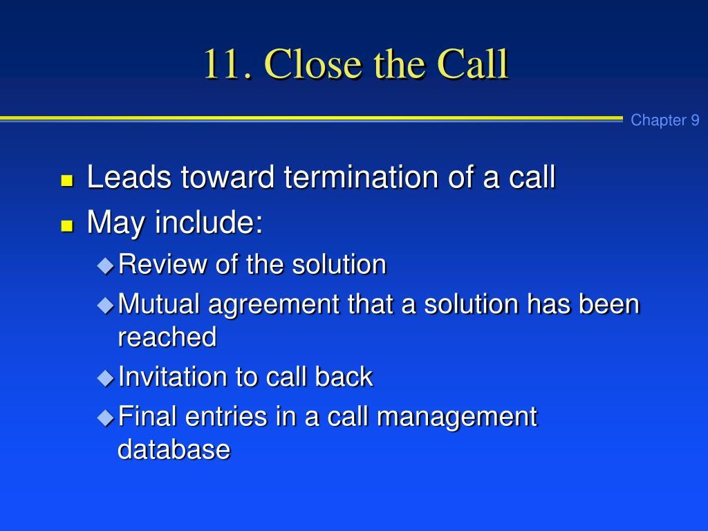 11. Close the Call