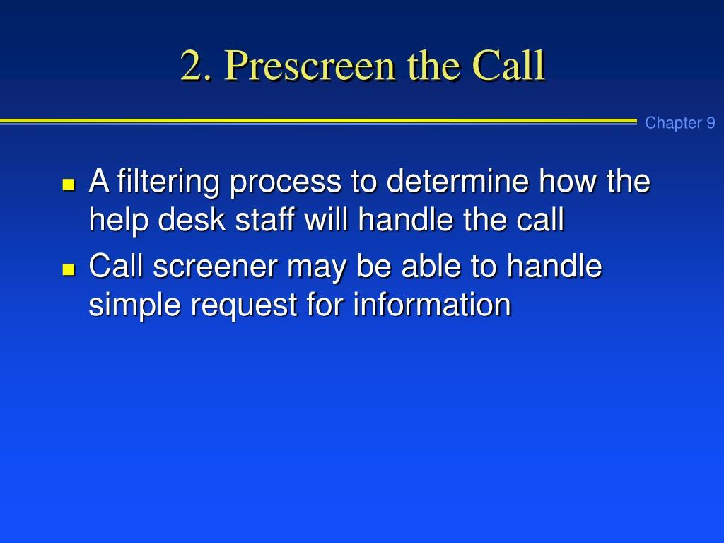 2. Prescreen the Call