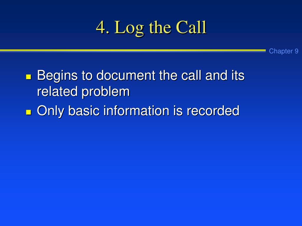 4. Log the Call