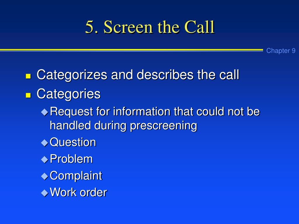 5. Screen the Call