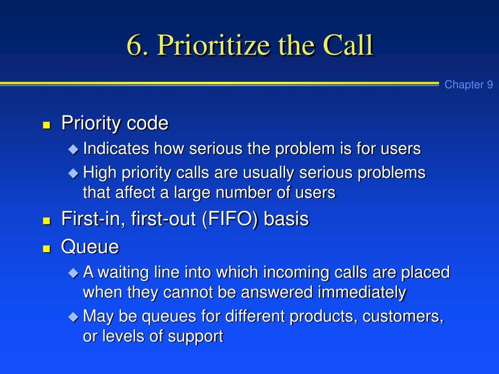6. Prioritize the Call