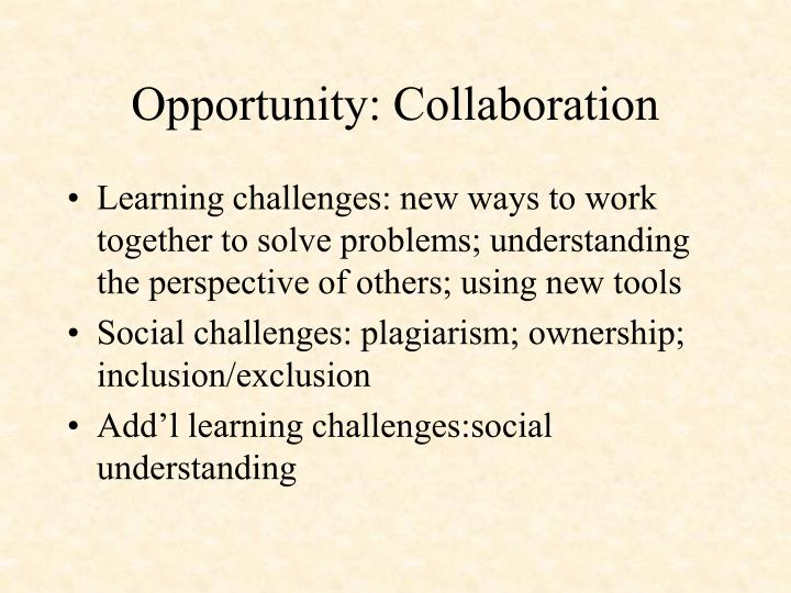 Opportunity: Collaboration
