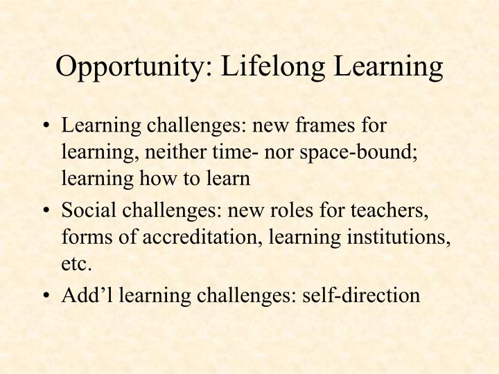Opportunity: Lifelong Learning