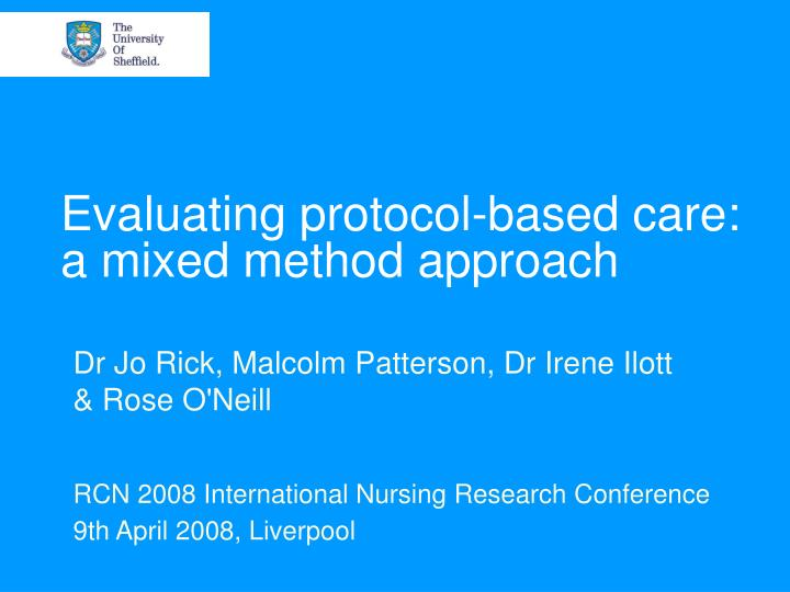 Evaluating protocol based care a mixed method approach