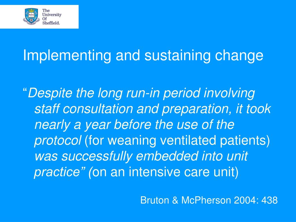 Implementing and sustaining change
