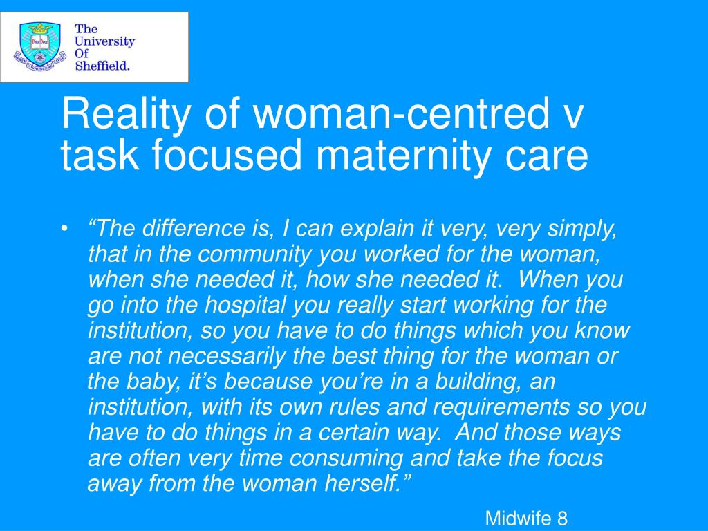 Reality of woman-centred v task focused maternity care