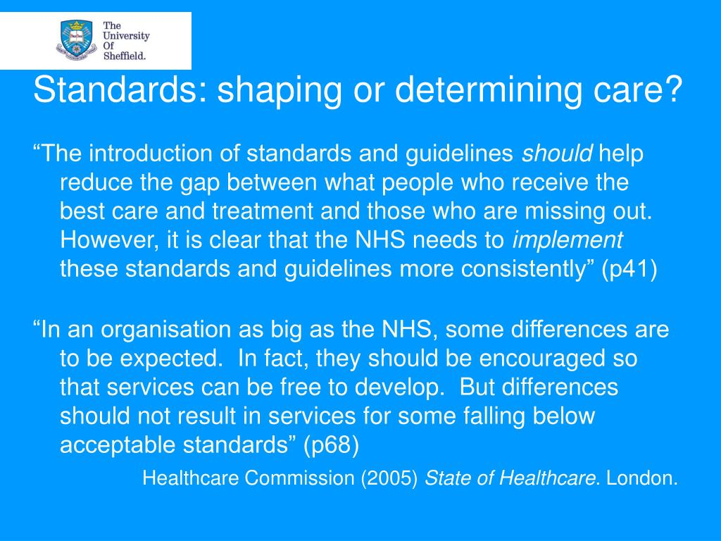 Standards: shaping or determining care?