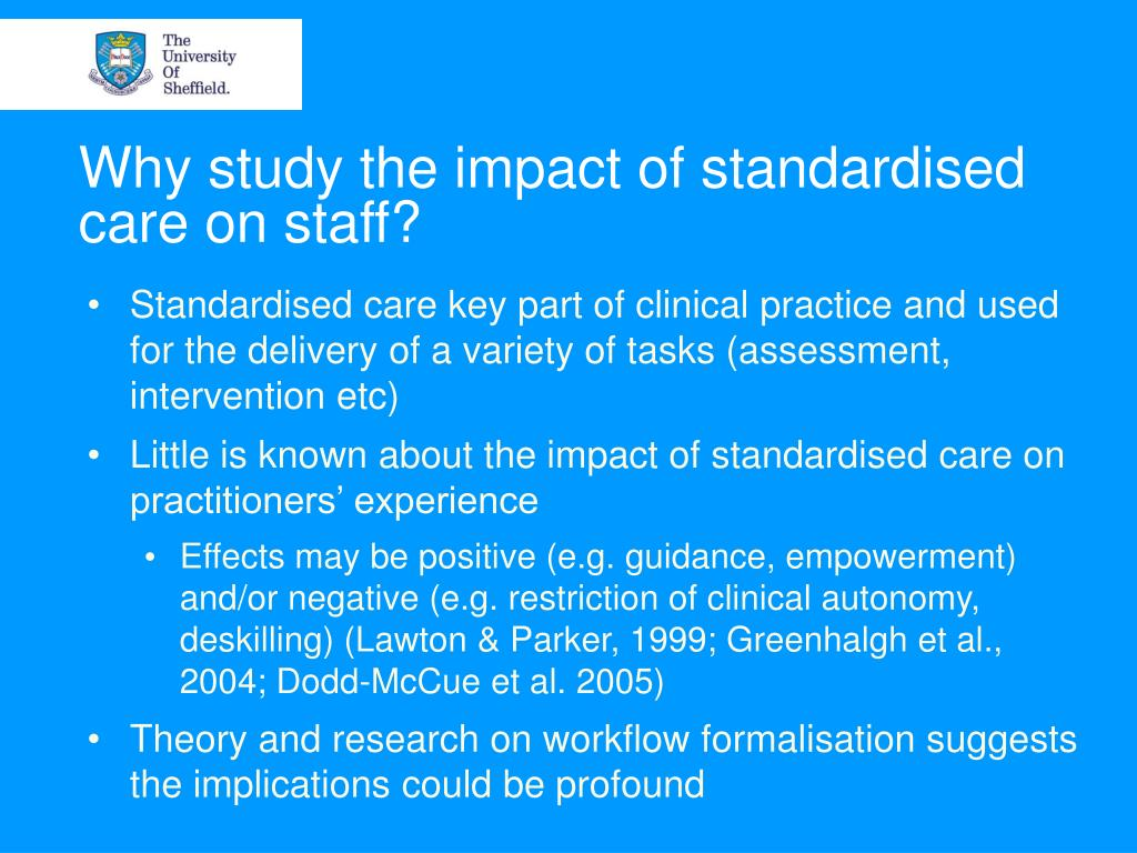 Why study the impact of standardised care on staff?