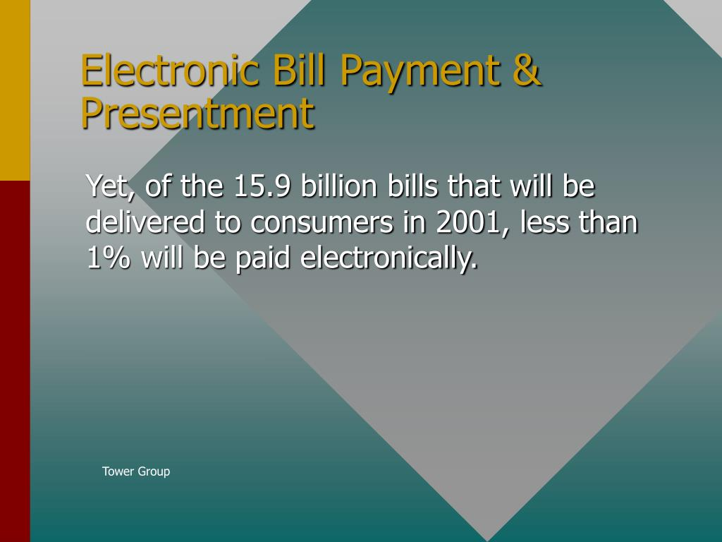 Electronic Bill Payment & Presentment