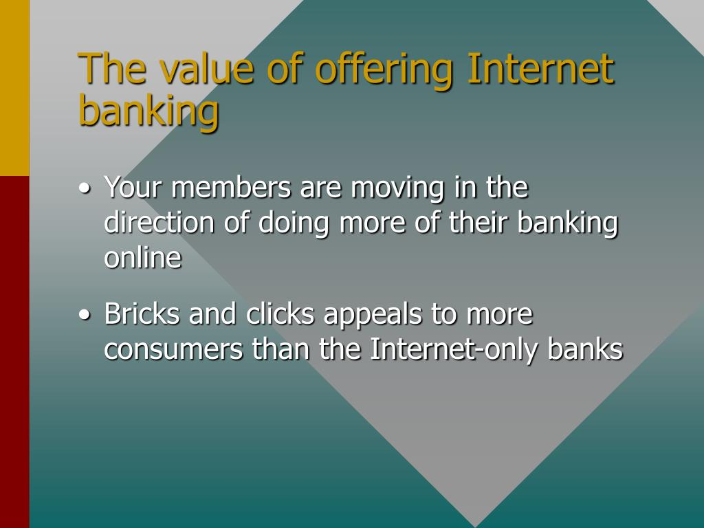 The value of offering Internet banking