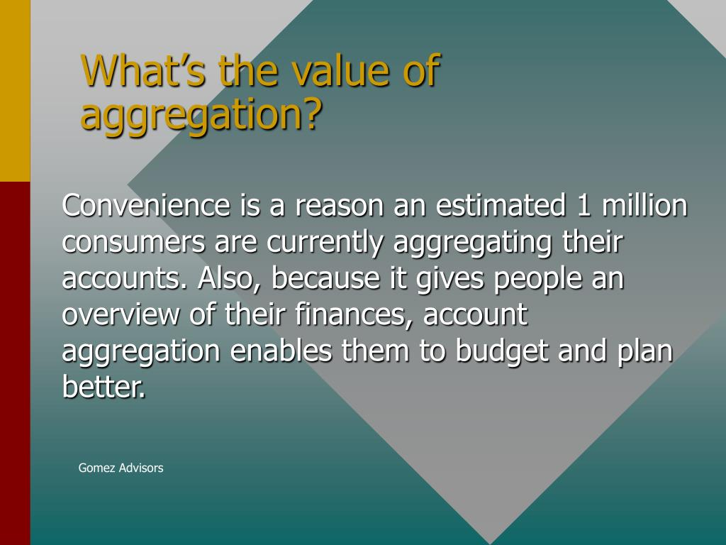 What's the value of aggregation?