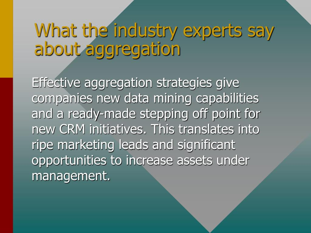 What the industry experts say about aggregation