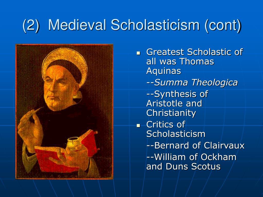 (2)  Medieval Scholasticism (cont)