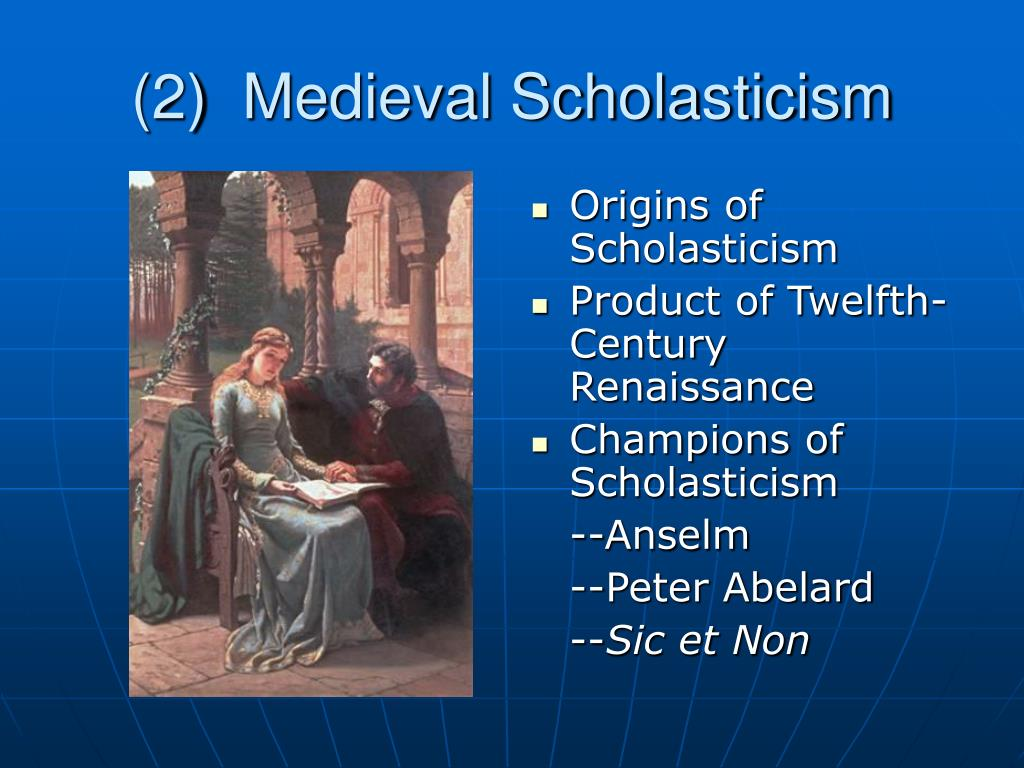 (2)  Medieval Scholasticism