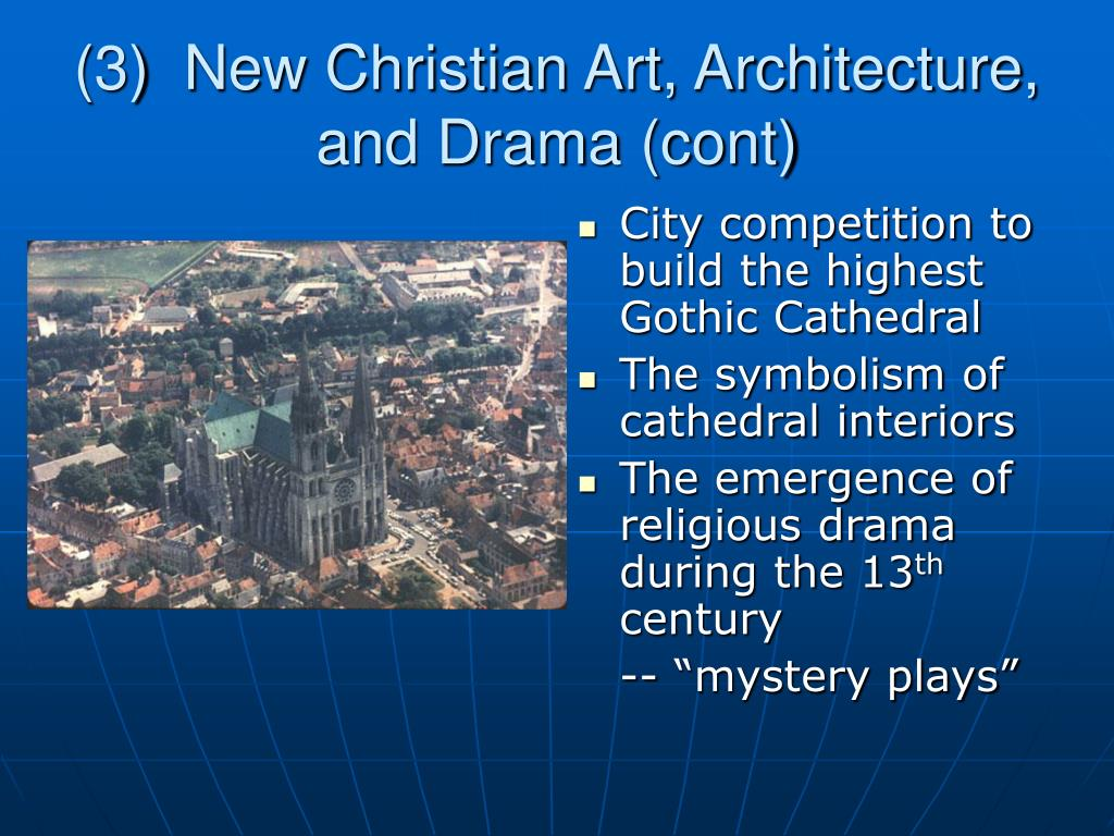 (3)  New Christian Art, Architecture, and Drama (cont)