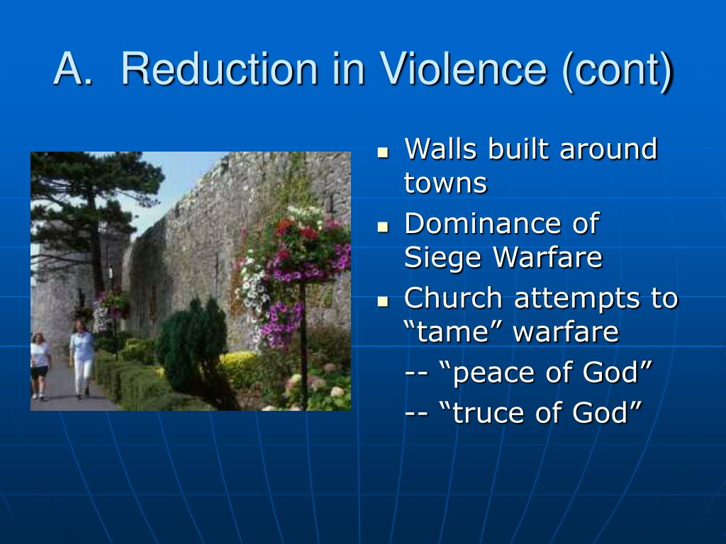 A.  Reduction in Violence (cont)