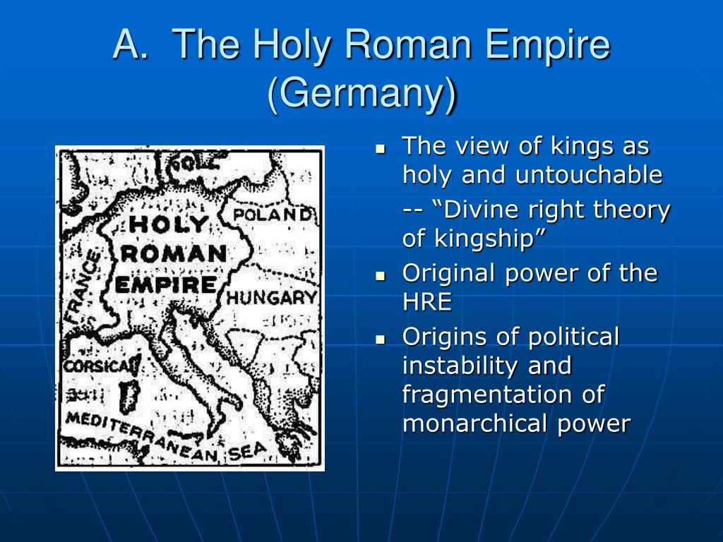 A.  The Holy Roman Empire (Germany)