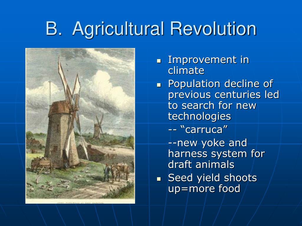 B.  Agricultural Revolution