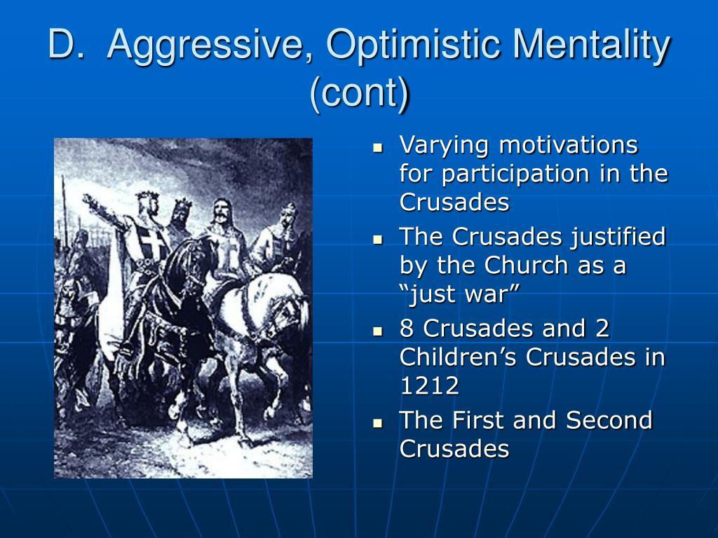 D.  Aggressive, Optimistic Mentality (cont)