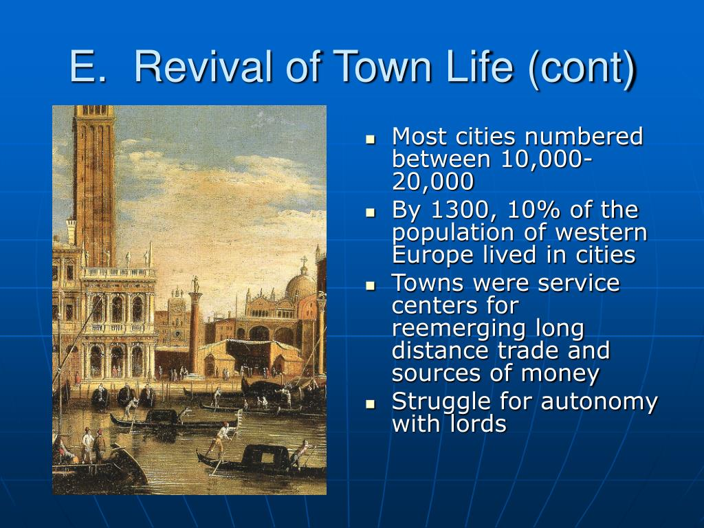E.  Revival of Town Life (cont)