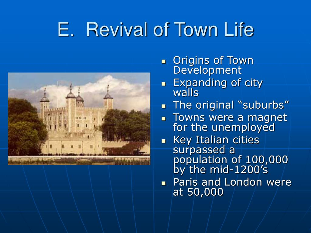 E.  Revival of Town Life