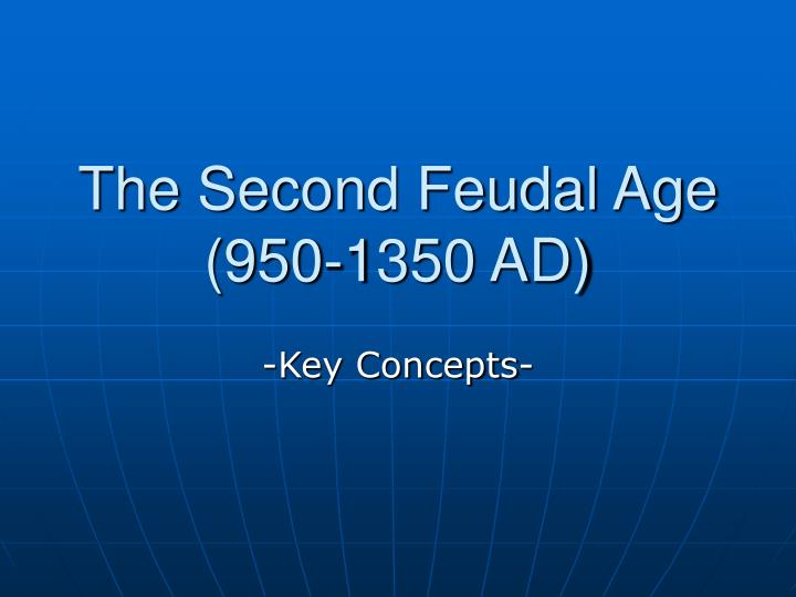The second feudal age 950 1350 ad