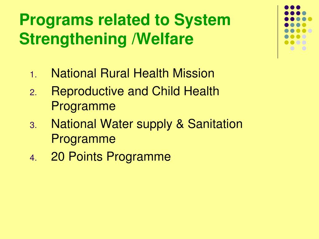 Programs related to System Strengthening /Welfare