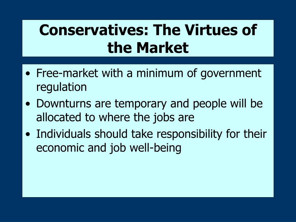 Conservatives: The Virtues of the Market